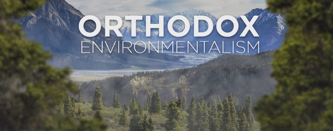 Orthodox Christian Environmentalism (VIDEO)